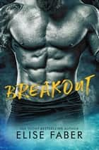 Breakout ebook by Elise Faber