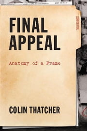 Final Appeal: Anatomy of a Frame ebook by Thatcher, Colin