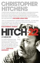 Hitch 22 - A Memoir ebook by Christopher Hitchens