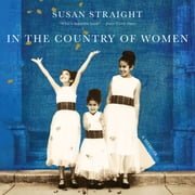 In the Country of Women - A Memoir audiobook by Susan Straight
