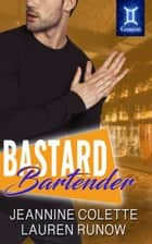 Bastard Bartender - A Friends to Lovers Romance ebook by