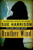 Brother Wind ebook by Sue Harrison
