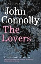 The Lovers - A Charlie Parker Thriller: 8 ebook by John Connolly