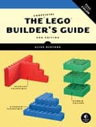 The Unofficial LEGO Builder's Guide, 2nd Edition ebook by Allan Bedford