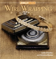 Jewelry Studio: Wire Wrapping ebook by Linda Chandler,Christine Ritchey