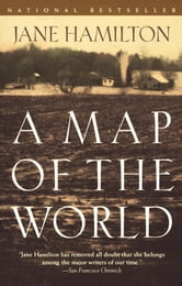 A Map of the World - A Novel ebook by Jane Hamilton