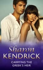 Carrying the Greek's Heir (Mills & Boon Modern) ekitaplar by Sharon Kendrick