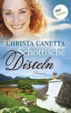Schottische Disteln ebook by Christa Canetta
