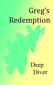 Greg's Redemption ebook by Deep Diver