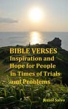 Bible Verses: Inspiration and Hope for People in Times of Trials and Problems ebook by Jessol Salvo