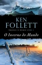 O Inverno do Mundo ebook by Ken Follett