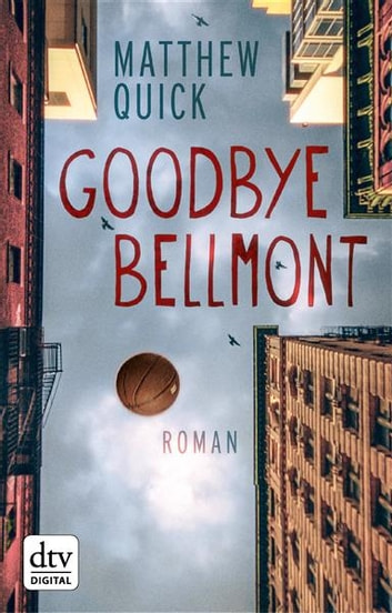 Goodbye Bellmont - Roman ebook by Matthew Quick
