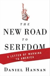 The New Road to Serfdom - A Letter of Warning to America ebook by Daniel Hannan