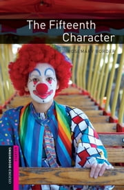 The Fifteenth Character, Oxford Bookworms Library ebook by Rosemary Border