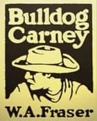 Bulldog Carney by ebook by W.A. Fraser