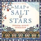 The Map of Salt and Stars livre audio by Jennifer Zeynab Joukhadar