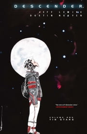 Descender Vol. 1 ebook by Jeff Lemire,Dustin Nguyen