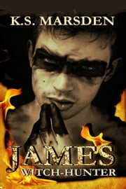 James: Witch-Hunter ebook by K.S. Marsden