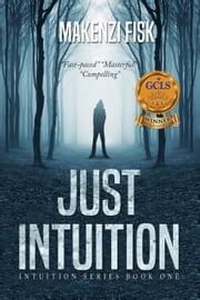 Just Intuition ebook by Makenzi Fisk