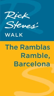 Rick Steves' Walk: The Ramblas Ramble, Barcelona ebook by Rick Steves