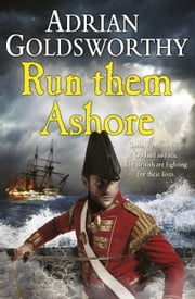 Run Them Ashore ebook by Adrian Goldsworthy