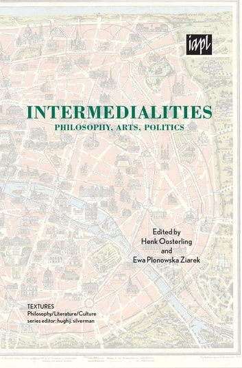 Intermedialities - Philosophy, Arts, Politics ebook by