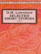 Selected Short Stories ebook by D. H. Lawrence