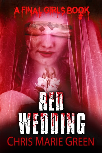Red Wedding - A Final Girls Book ebook by Chris Marie Green