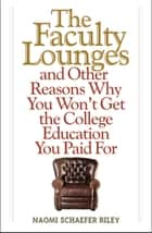 The Faculty Lounges ebook by Naomi Schaefer Riley