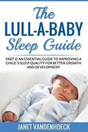 The Lull-A-Baby Sleep Guide (Part 2)