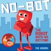 No-Bot, the Robot with No Bottom ebook by Sue Hendra