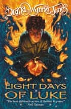 Eight Days of Luke ebook by