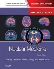 Nuclear Medicine: The Requisites ebook by Harvey A. Ziessman,Janis P. O'Malley,James H. Thrall