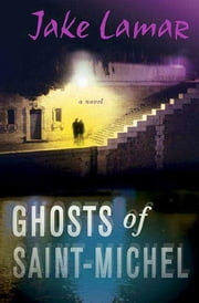 Ghosts of Saint-Michel ebook by Jake Lamar
