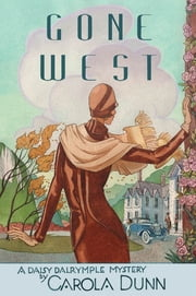 Gone West - A Daisy Dalrymple Mystery ebook by Carola Dunn