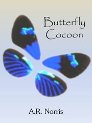 Butterfly Cocoon ebook by A.R. Norris