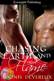 Chasing Earth and Flame ebook by Adonis Devereux
