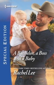 A Bachelor, a Boss and a Baby ebook by Rachel Lee