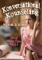 Konversational Kounseling ebook by Kris Kreme