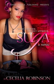 Suga (La' Femme Fatale' Publishing) ebook by Cecelia Robinson