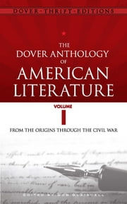 The Dover Anthology of American Literature, Volume I ebook by Bob Blaisdell