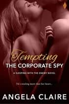 Tempting the Corporate Spy ebook by