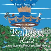 The Balloon Ride ebook by Sarah Froggatt