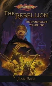The Rebellion - The Stonetellers, Volume One ebook by Jean Rabe