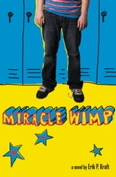 Miracle Wimp ebook by Erik P Kraft