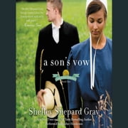 A Son's Vow - The Charmed Amish Life, Book One audiobook by Shelley Shepard Gray
