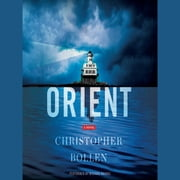 Orient - A Novel audiobook by Christopher Bollen