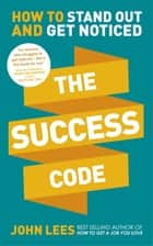 The Success Code ebook by How to Stand Out and Get Noticed