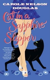 Cat in a Sapphire Slipper - A Midnight Louie Mystery ebook by Carole Nelson Douglas