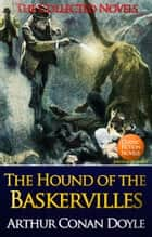 The Hound of the Baskervilles (Illustrated) - By Arthur Conan Doyle ebook by Sir Arthur Conan Doyle